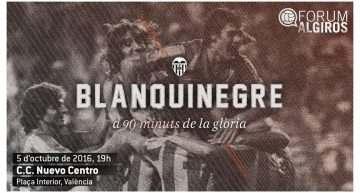 III Forum Algiròs: conoce la historia del Valencia CF de boca de sus protagonistas