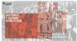 Fórum Algirós el 22 de febrero: 'És la nostra passió! Identidades y culturas futbolísticas'