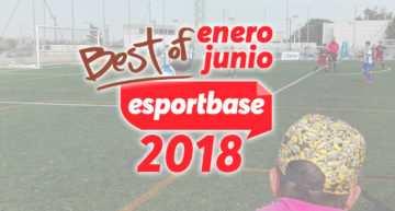 Lo mejor del deporte base en 2018, en ESPORTBASE (de enero a junio)