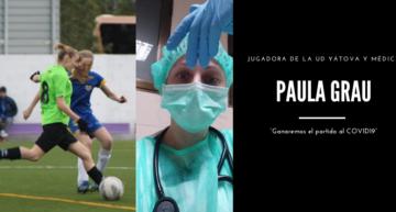 La futbolista Paula Grau (UD Yátova) lucha en primera línea contra el Covid-19: 'Acabaremos ganando este partido'