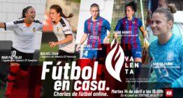 El séptimo 'Fútbol en Casa' FFCV contará el martes 14 con las estrellas del futfem valenciano en Primera Iberdrola
