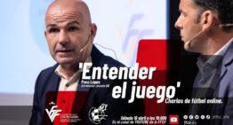 El técnico Paco López protagonizará el noveno 'Fútbol desde Casa' FFCV este sábado 18