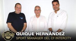 Quique Hernández se incorpora al CF Intercity como máximo responsable deportivo
