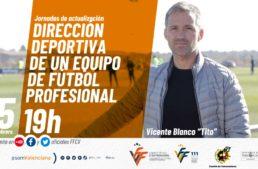 Vicente Blanco 'Tito' estará en las Jornadas de Actualización del Comité Tècnic d'Entrenadors FFCV el 15 de febrero