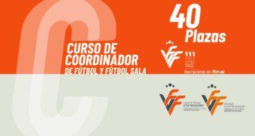 La FFCV oferta un nuevo curso de coordinador de fútbol y fútsal