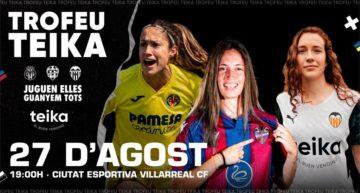 Valencia CF y Levante UD dan la bienvenida a Villarreal CF a la Liga Ellas en el Trofeu Teika